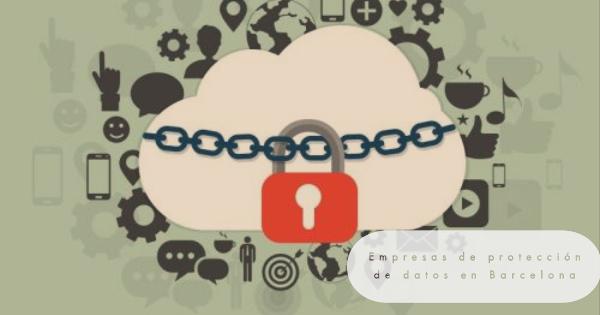 empresas de proteccion de datos en barcelona