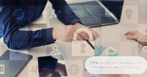 empresas de proteccion de datos en valencia